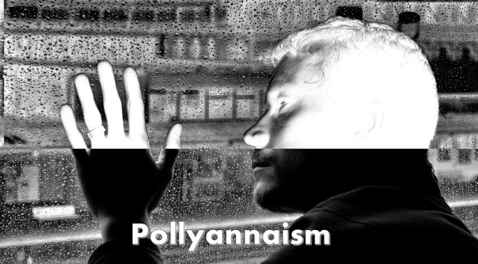 Pollyannaism